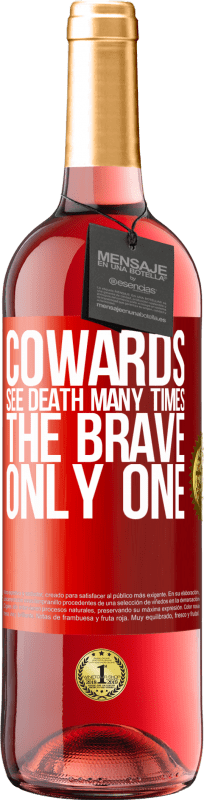 24,95 € Free Shipping   Rosé Wine ROSÉ Edition Cowards see death many times. The brave only one Red Label. Customizable label Young wine Harvest 2020 Tempranillo