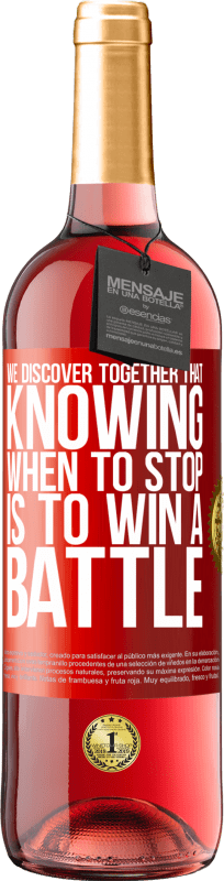 24,95 € Free Shipping | Rosé Wine ROSÉ Edition We discover together that knowing when to stop is to win a battle Red Label. Customizable label Young wine Harvest 2020 Tempranillo