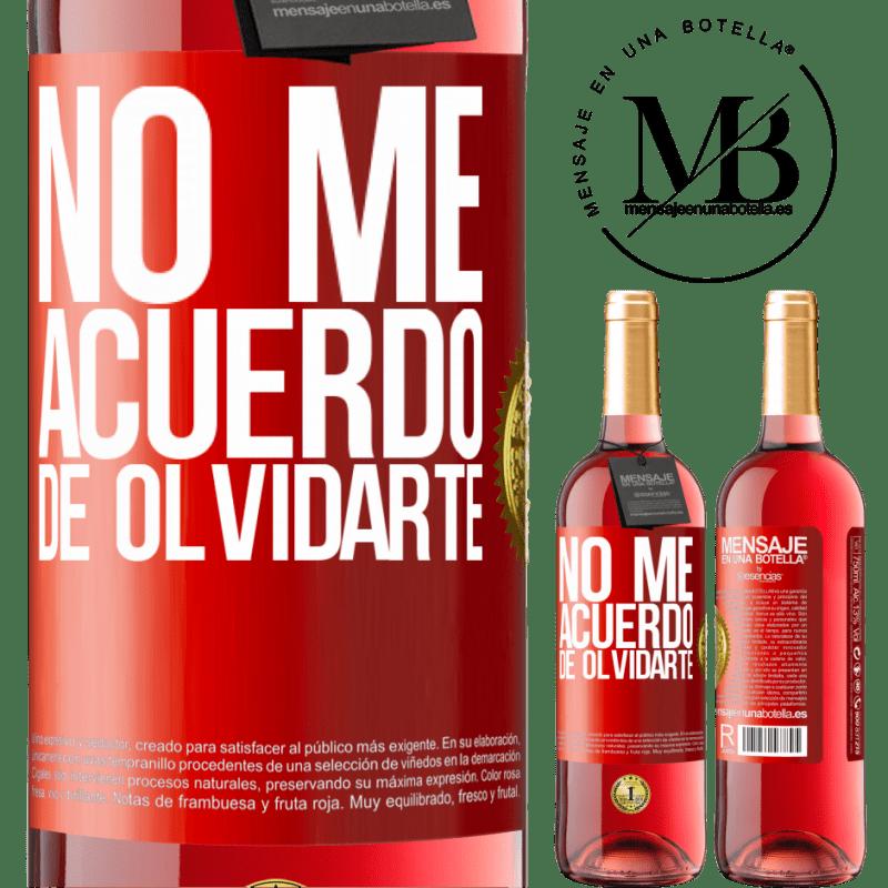 24,95 € Envoi gratuit   Vin rosé Édition ROSÉ Je ne me souviens pas t'avoir oublié Étiquette Rouge. Étiquette personnalisable Vin jeune Récolte 2020 Tempranillo