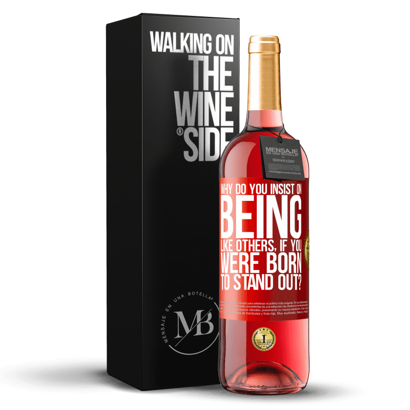 24,95 € Free Shipping | Rosé Wine ROSÉ Edition why do you insist on being like others, if you were born to stand out? Red Label. Customizable label Young wine Harvest 2020 Tempranillo