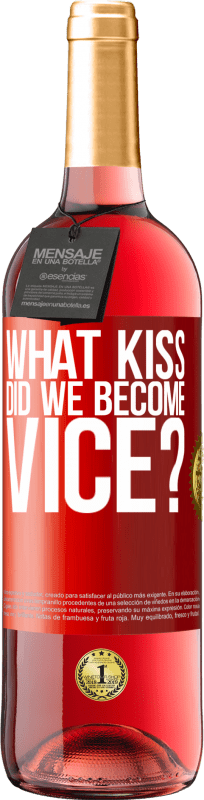 24,95 € Free Shipping | Rosé Wine ROSÉ Edition what kiss did we become vice? Red Label. Customizable label Young wine Harvest 2020 Tempranillo