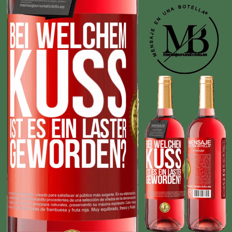 24,95 € Kostenloser Versand   Roséwein ROSÉ Ausgabe welcher Kuss sind wir Laster geworden? Rote Markierung. Anpassbares Etikett Junger Wein Ernte 2020 Tempranillo