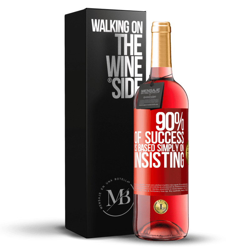 24,95 € Free Shipping | Rosé Wine ROSÉ Edition 90% of success is based simply on insisting Red Label. Customizable label Young wine Harvest 2020 Tempranillo