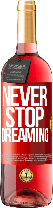24,95 € Free Shipping | Rosé Wine ROSÉ Edition Never stop dreaming Red Label. Customizable label Young wine Harvest 2020 Tempranillo