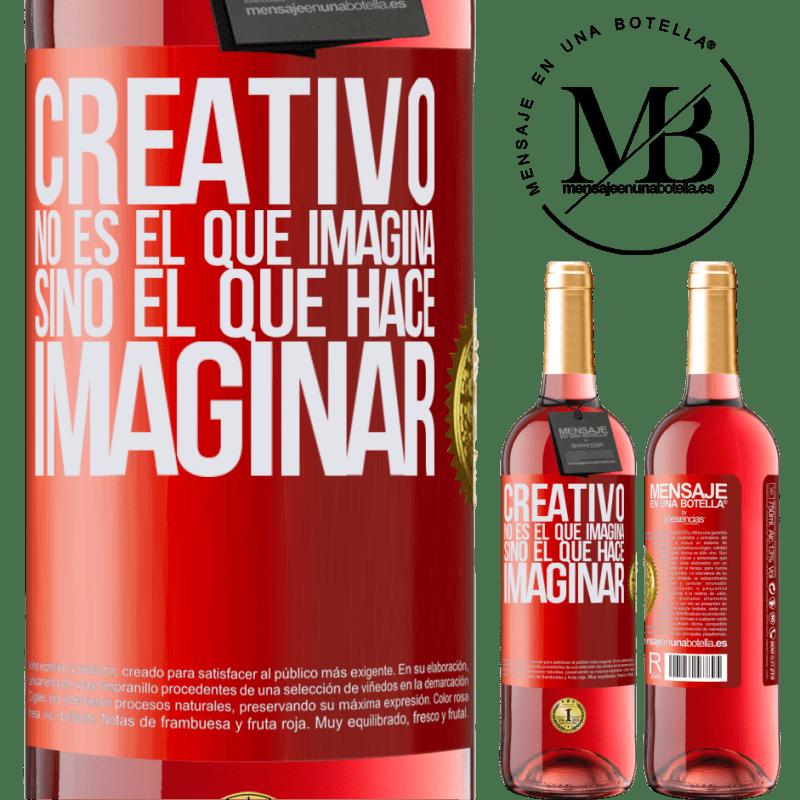 24,95 € Envoi gratuit   Vin rosé Édition ROSÉ Le créateur n'est pas celui qui imagine, mais celui qui imagine Étiquette Rouge. Étiquette personnalisable Vin jeune Récolte 2020 Tempranillo