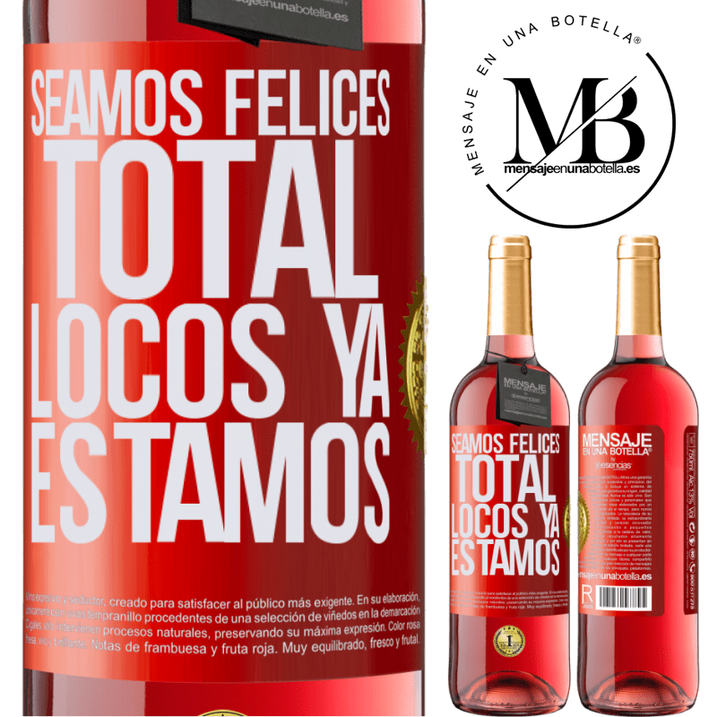 24,95 € Envoi gratuit | Vin rosé Édition ROSÉ Soyons heureux, total, fous nous sommes déjà Étiquette Rouge. Étiquette personnalisable Vin jeune Récolte 2020 Tempranillo