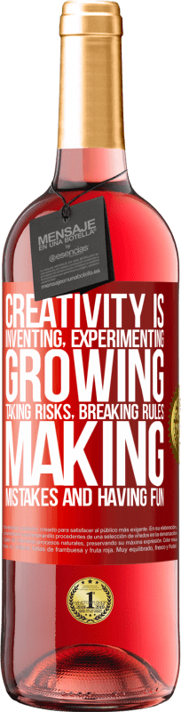 24,95 € Free Shipping | Rosé Wine ROSÉ Edition Creativity is inventing, experimenting, growing, taking risks, breaking rules, making mistakes, and having fun Red Label. Customizable label Young wine Harvest 2020 Tempranillo