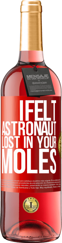 24,95 € Free Shipping   Rosé Wine ROSÉ Edition I felt astronaut, lost in your moles Red Label. Customizable label Young wine Harvest 2020 Tempranillo