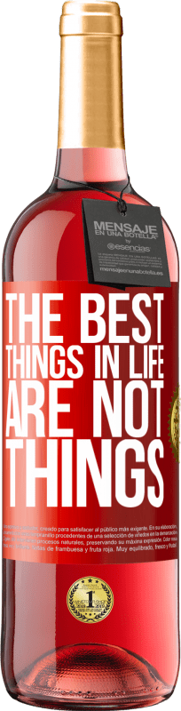 24,95 € Free Shipping | Rosé Wine ROSÉ Edition The best things in life are not things Red Label. Customizable label Young wine Harvest 2020 Tempranillo