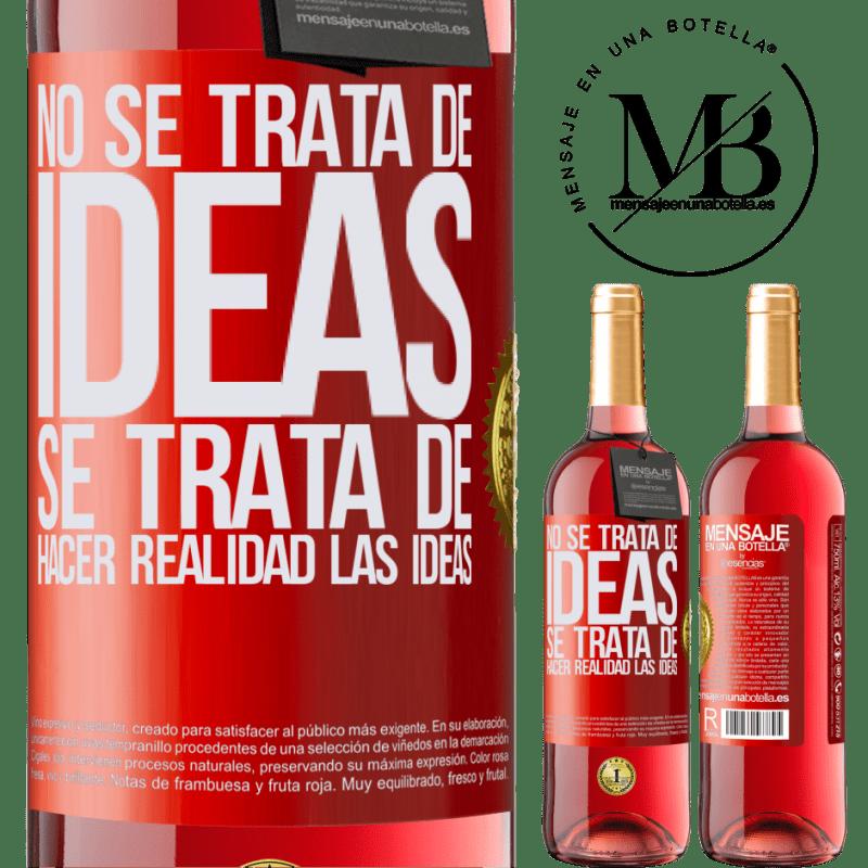 24,95 € Envoi gratuit | Vin rosé Édition ROSÉ Il ne s'agit pas d'idées. Il s'agit de concrétiser les idées Étiquette Rouge. Étiquette personnalisable Vin jeune Récolte 2020 Tempranillo