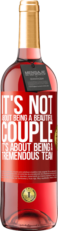 24,95 € Free Shipping   Rosé Wine ROSÉ Edition It's not about being a beautiful couple. It's about being a tremendous team Red Label. Customizable label Young wine Harvest 2020 Tempranillo