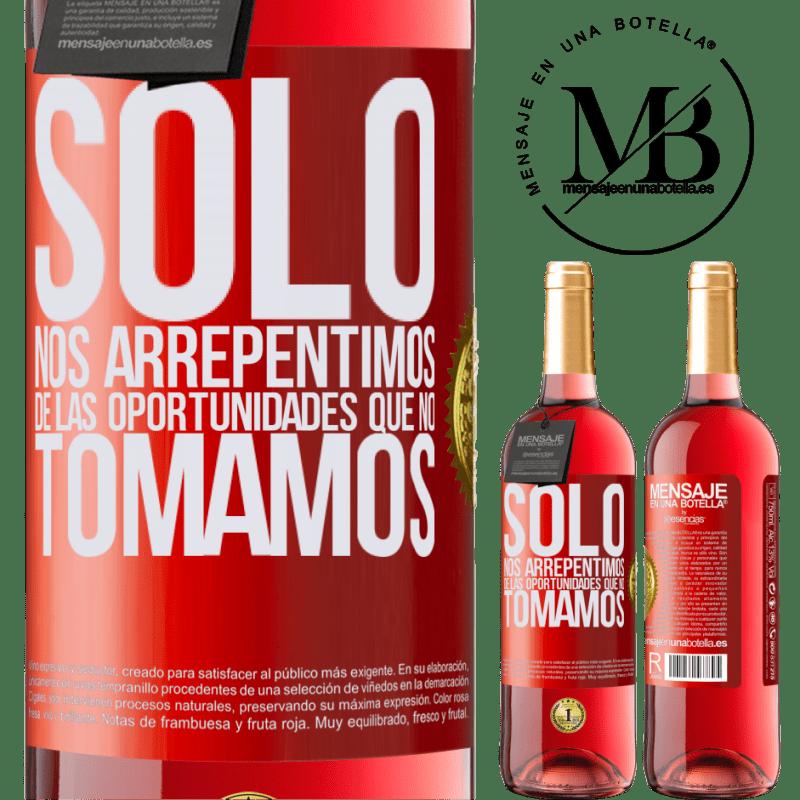 24,95 € Envoi gratuit | Vin rosé Édition ROSÉ Nous regrettons seulement les opportunités que nous ne saisissons pas Étiquette Rouge. Étiquette personnalisable Vin jeune Récolte 2020 Tempranillo