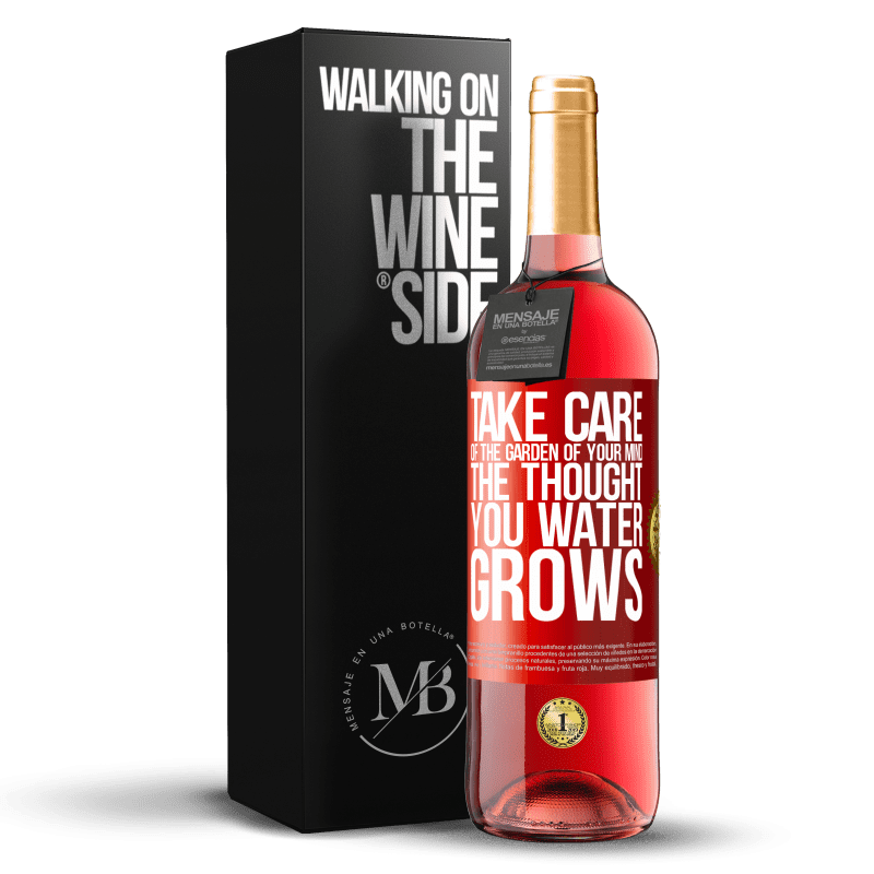 24,95 € Free Shipping | Rosé Wine ROSÉ Edition Take care of the garden of your mind. The thought you water grows Red Label. Customizable label Young wine Harvest 2020 Tempranillo