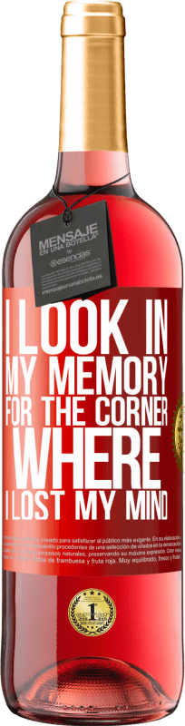 24,95 € Free Shipping   Rosé Wine ROSÉ Edition I look in my memory for the corner where I lost my mind Red Label. Customizable label Young wine Harvest 2020 Tempranillo