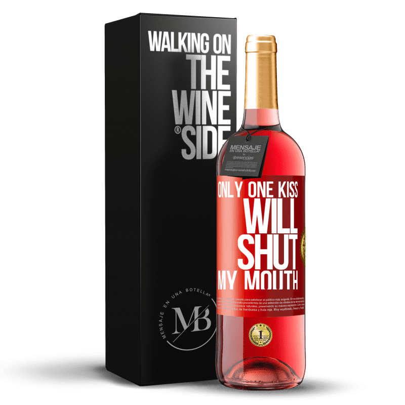 24,95 € Free Shipping | Rosé Wine ROSÉ Edition Only one kiss will shut my mouth Red Label. Customizable label Young wine Harvest 2020 Tempranillo