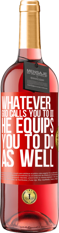 24,95 € Free Shipping | Rosé Wine ROSÉ Edition Whatever God calls you to do, He equips you to do as well Red Label. Customizable label Young wine Harvest 2020 Tempranillo