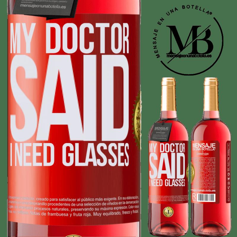 24,95 € Envoi gratuit   Vin rosé Édition ROSÉ My doctor said I need glasses Étiquette Rouge. Étiquette personnalisable Vin jeune Récolte 2020 Tempranillo