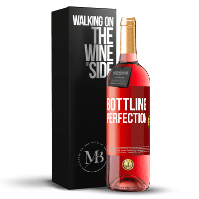 «Bottling perfection» ROSÉ Edition