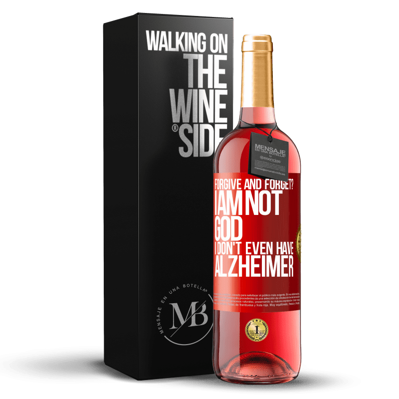 24,95 € Free Shipping | Rosé Wine ROSÉ Edition forgive and forget? I am not God, nor do I have Alzheimer's Red Label. Customizable label Young wine Harvest 2020 Tempranillo