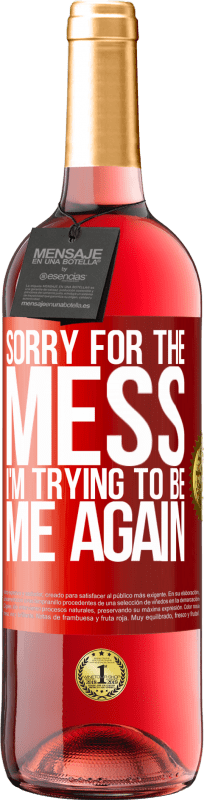 24,95 € Free Shipping | Rosé Wine ROSÉ Edition Sorry for the mess, I'm trying to be me again Red Label. Customizable label Young wine Harvest 2020 Tempranillo