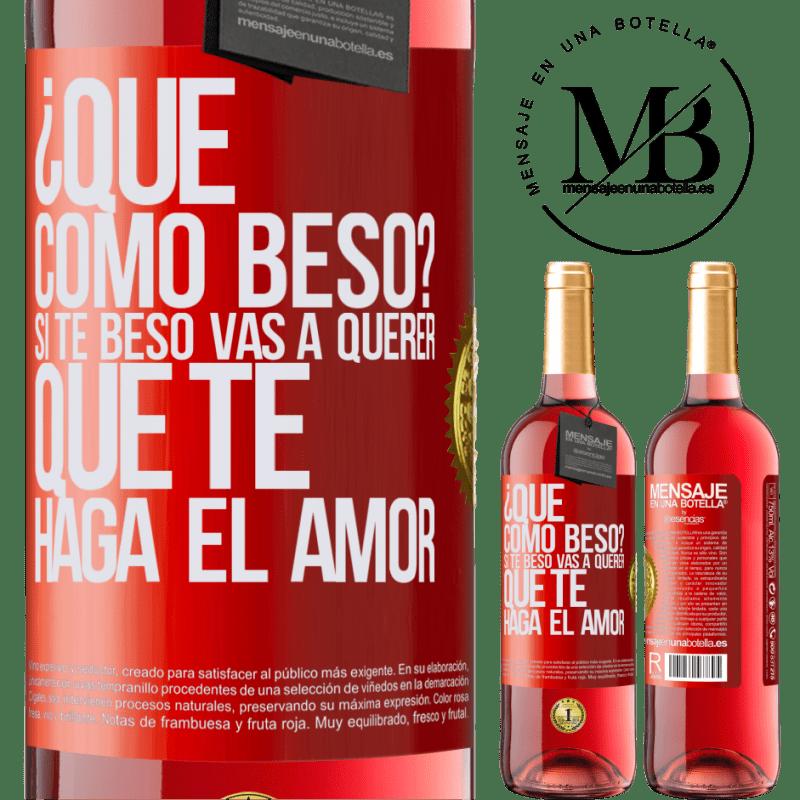 24,95 € Envoi gratuit   Vin rosé Édition ROSÉ comment puis-je m'embrasser? Si je t'embrasse, tu voudras que je te fasse l'amour Étiquette Rouge. Étiquette personnalisable Vin jeune Récolte 2020 Tempranillo
