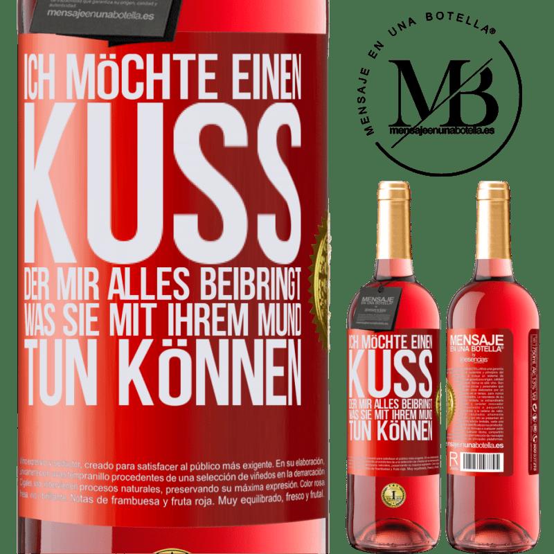 24,95 € Kostenloser Versand   Roséwein ROSÉ Ausgabe Ich möchte einen Kuss, der mir alles beibringt, was Sie mit Ihrem Mund tun können Rote Markierung. Anpassbares Etikett Junger Wein Ernte 2020 Tempranillo