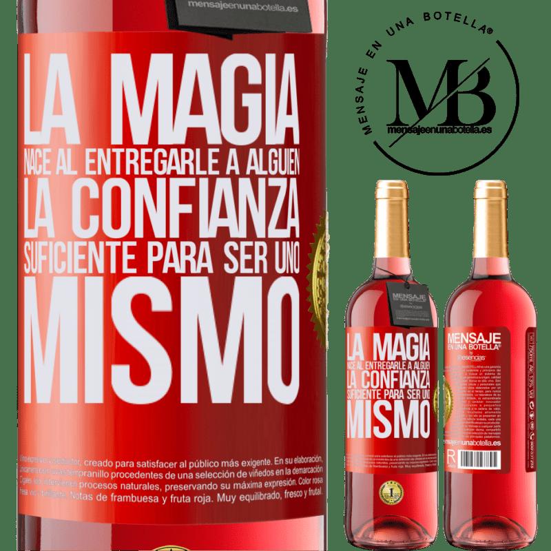 24,95 € Envoi gratuit   Vin rosé Édition ROSÉ La magie naît en donnant à quelqu'un suffisamment de confiance pour être soi-même Étiquette Rouge. Étiquette personnalisable Vin jeune Récolte 2020 Tempranillo