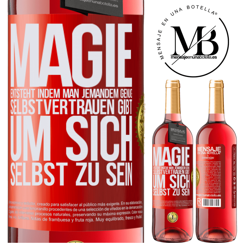 24,95 € Kostenloser Versand   Roséwein ROSÉ Ausgabe Magie entsteht, indem man jemandem genug Selbstvertrauen gibt, um sich selbst zu sein Rote Markierung. Anpassbares Etikett Junger Wein Ernte 2020 Tempranillo