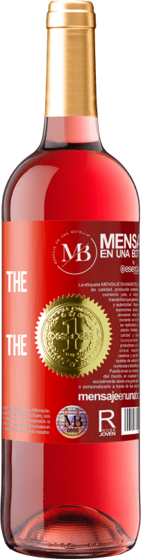 «Wine rejuvenates the old and inspires the young» ROSÉ Edition