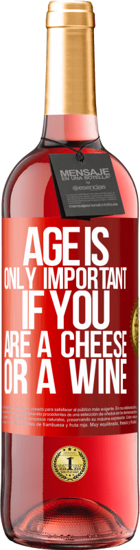 24,95 € Free Shipping | Rosé Wine ROSÉ Edition Age is only important if you are a cheese or a wine Red Label. Customizable label Young wine Harvest 2020 Tempranillo