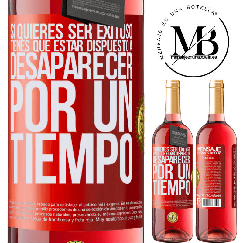 24,95 € Envoi gratuit | Vin rosé Édition ROSÉ Si vous voulez réussir, vous devez être prêt à disparaître pendant un certain temps Étiquette Rouge. Étiquette personnalisable Vin jeune Récolte 2020 Tempranillo