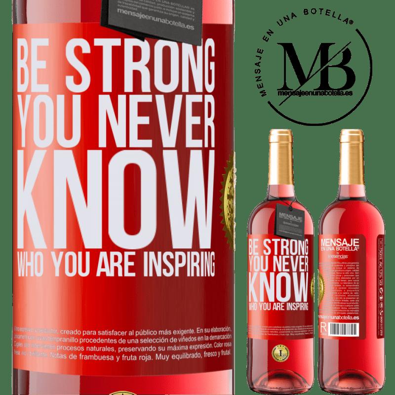 24,95 € Envoi gratuit   Vin rosé Édition ROSÉ Be strong. You never know who you are inspiring Étiquette Rouge. Étiquette personnalisable Vin jeune Récolte 2020 Tempranillo