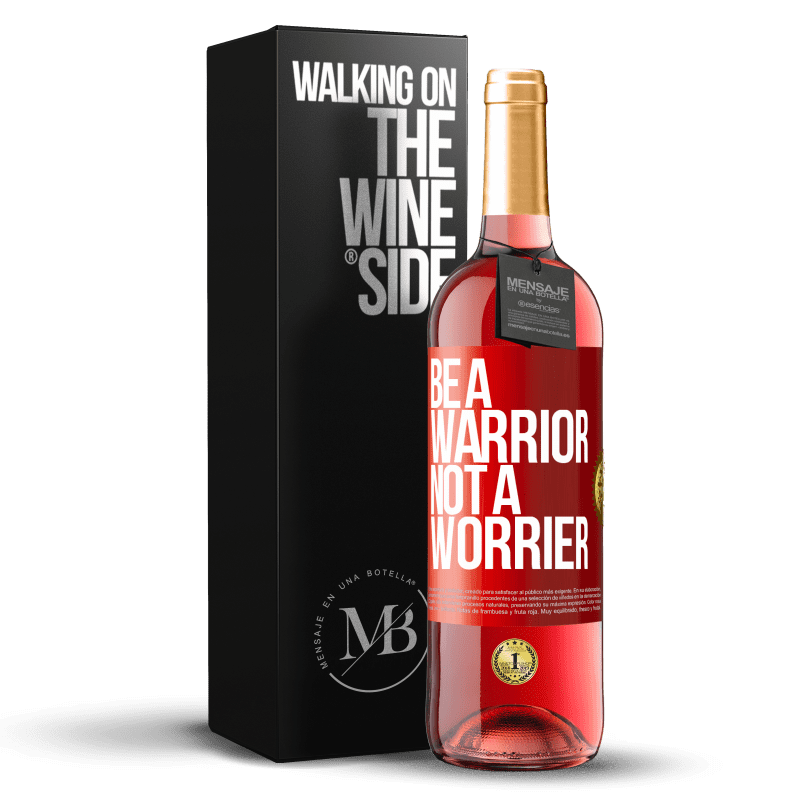 24,95 € Free Shipping | Rosé Wine ROSÉ Edition Be a warrior, not a worrier Red Label. Customizable label Young wine Harvest 2020 Tempranillo