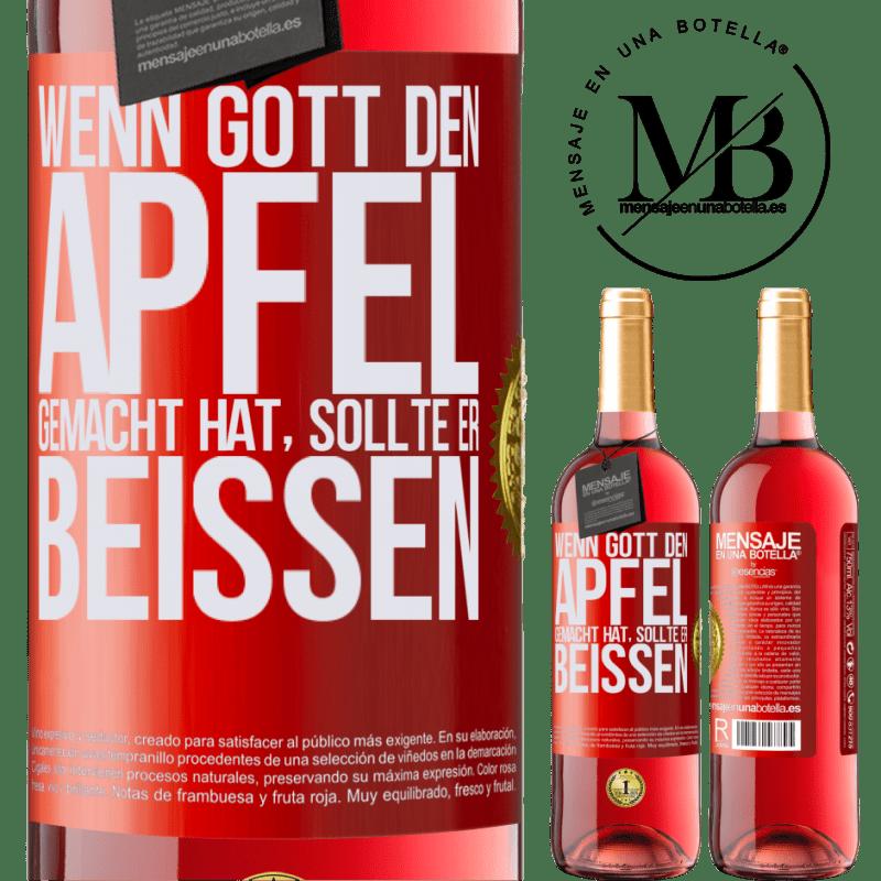 24,95 € Kostenloser Versand | Roséwein ROSÉ Ausgabe Wenn Gott den Apfel gemacht hat, sollte er beißen Rote Markierung. Anpassbares Etikett Junger Wein Ernte 2020 Tempranillo