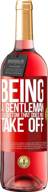 24,95 € Free Shipping | Rosé Wine ROSÉ Edition Being a gentleman is a custom that does not take off Red Label. Customizable label Young wine Harvest 2020 Tempranillo