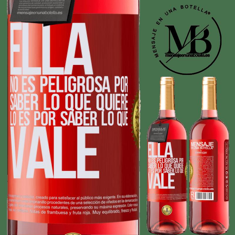 24,95 € Envoi gratuit   Vin rosé Édition ROSÉ Elle n'est pas dangereuse pour savoir ce qu'elle veut, c'est pour savoir ce qui vaut Étiquette Rouge. Étiquette personnalisable Vin jeune Récolte 2020 Tempranillo