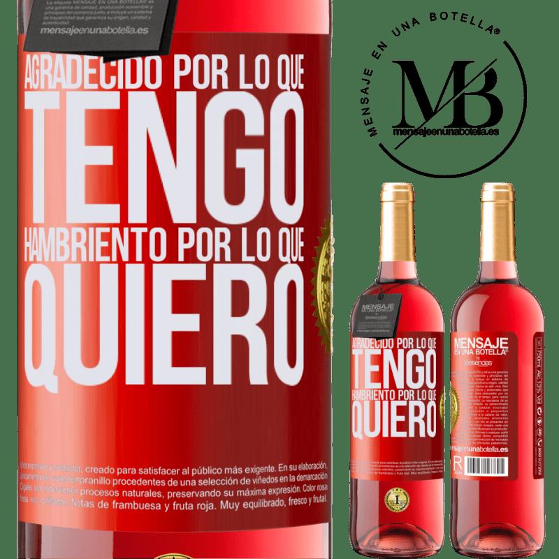 24,95 € Envoi gratuit | Vin rosé Édition ROSÉ Reconnaissant ce que j'ai, faim de ce que je veux Étiquette Rouge. Étiquette personnalisable Vin jeune Récolte 2020 Tempranillo