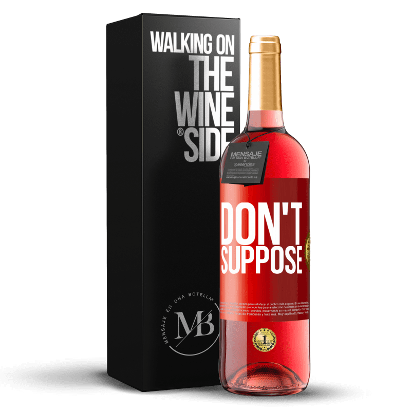 24,95 € Free Shipping   Rosé Wine ROSÉ Edition Don't suppose Red Label. Customizable label Young wine Harvest 2020 Tempranillo