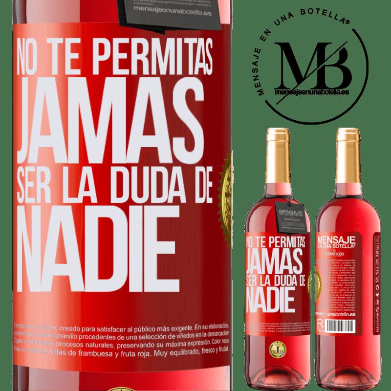 24,95 € Envoi gratuit   Vin rosé Édition ROSÉ Ne vous laissez jamais douter de qui que ce soit Étiquette Rouge. Étiquette personnalisable Vin jeune Récolte 2020 Tempranillo