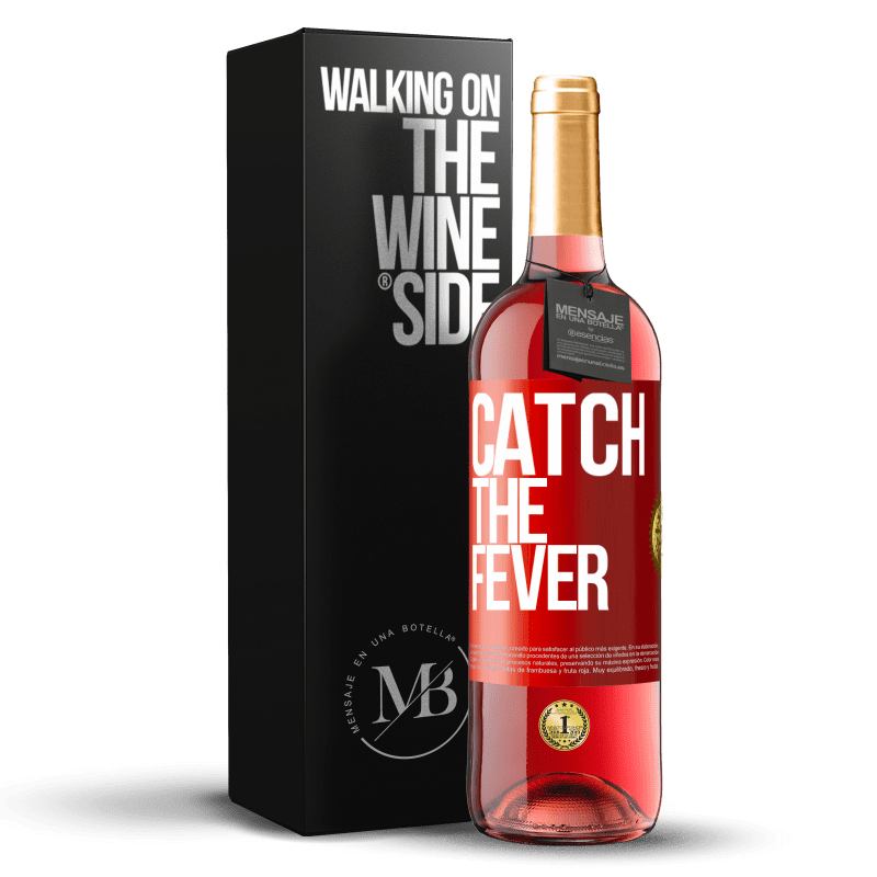 24,95 € Free Shipping   Rosé Wine ROSÉ Edition Catch the fever Red Label. Customizable label Young wine Harvest 2020 Tempranillo