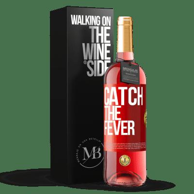 «Catch the fever» ROSÉ Edition