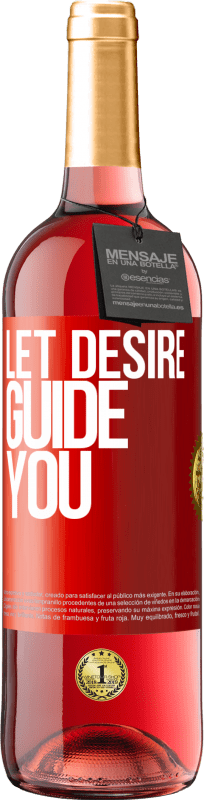 24,95 € Free Shipping   Rosé Wine ROSÉ Edition Let desire guide you Red Label. Customizable label Young wine Harvest 2020 Tempranillo