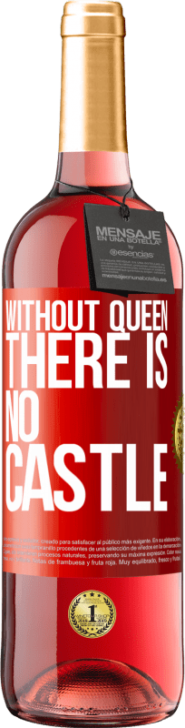 24,95 € Free Shipping | Rosé Wine ROSÉ Edition Without queen, there is no castle Red Label. Customizable label Young wine Harvest 2020 Tempranillo