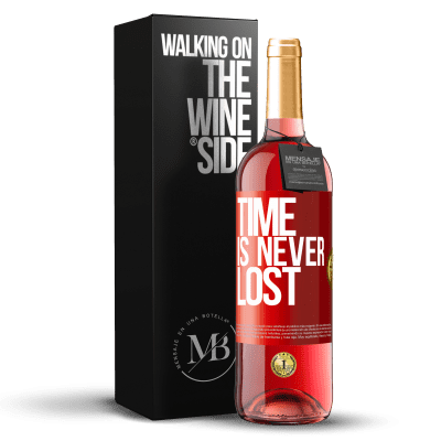 «Time is never lost» ROSÉ Edition
