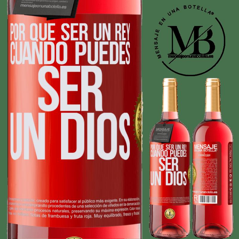 24,95 € Envoi gratuit   Vin rosé Édition ROSÉ Pourquoi être un roi quand on peut être un Dieu Étiquette Rouge. Étiquette personnalisable Vin jeune Récolte 2020 Tempranillo