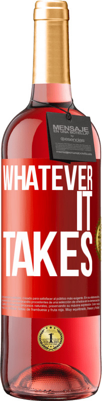 24,95 € Free Shipping | Rosé Wine ROSÉ Edition Whatever it takes Red Label. Customizable label Young wine Harvest 2020 Tempranillo