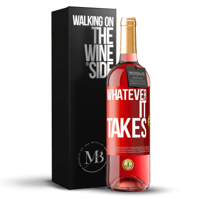 «Whatever it takes» ROSÉ Edition