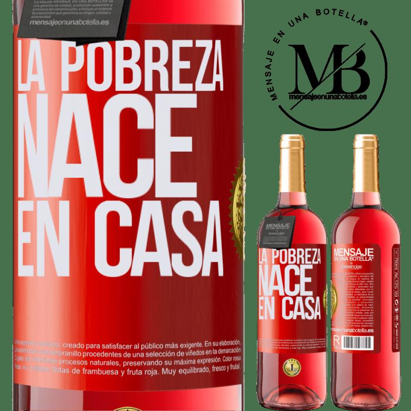 24,95 € Envoi gratuit | Vin rosé Édition ROSÉ La pauvreté naît à la maison Étiquette Rouge. Étiquette personnalisable Vin jeune Récolte 2020 Tempranillo