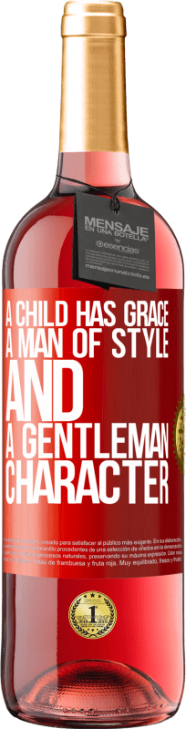 24,95 € Free Shipping | Rosé Wine ROSÉ Edition A child has grace, a man of style and a gentleman, character Red Label. Customizable label Young wine Harvest 2020 Tempranillo
