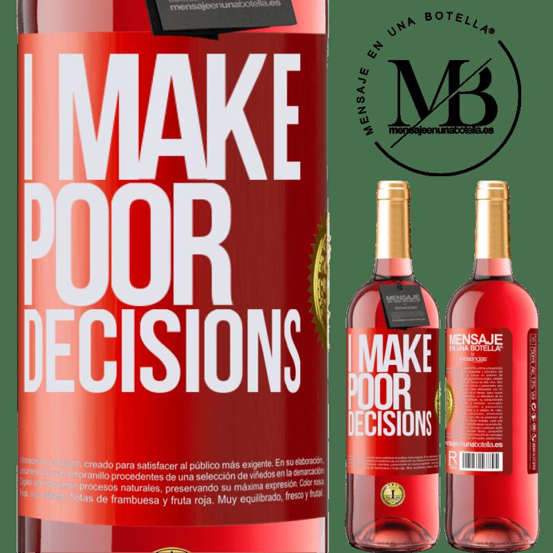 24,95 € Envoi gratuit | Vin rosé Édition ROSÉ I make poor decisions Étiquette Rouge. Étiquette personnalisable Vin jeune Récolte 2020 Tempranillo